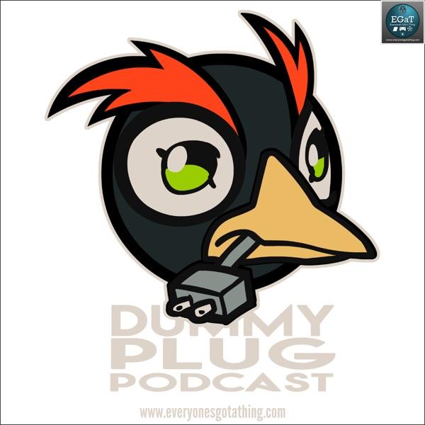 The Dummy Plug Podcast