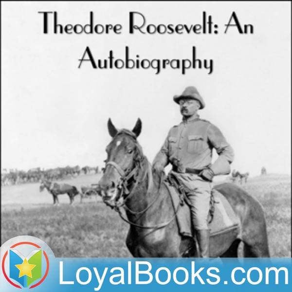 Theodore Roosevelt: An Autobiography by Theodore Roosevelt