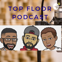 Top Floor Podcast podcast