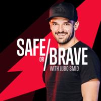 Safe or Brave podcast