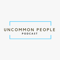 Uncommon People Podcast podcast