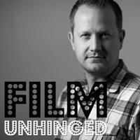 Film Unhinged podcast