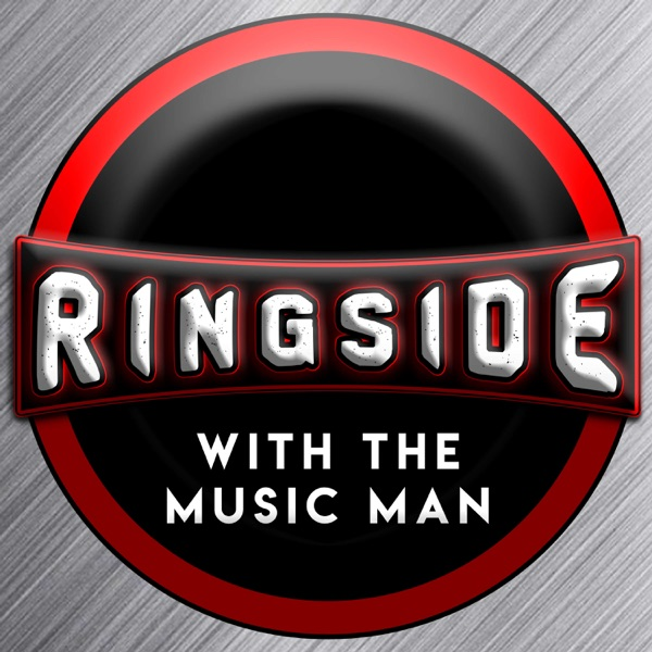 Ringside with The Music Man | Listen Free on Castbox