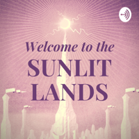 Welcome to the Sunlit Lands podcast