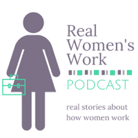 Real Women's Work Podcast podcast
