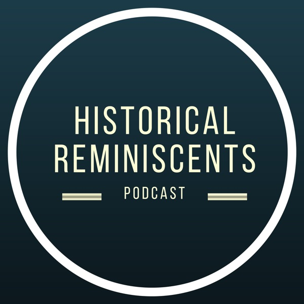 Historical Reminiscents