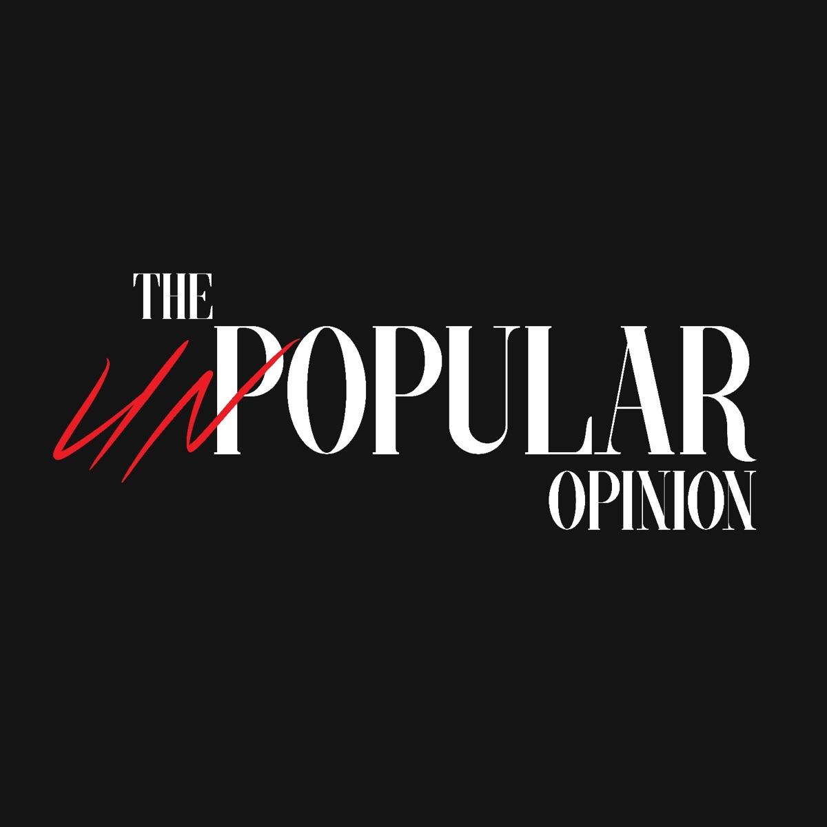 The Unpopular Opinion