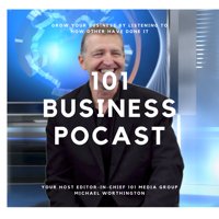 101 Media Group Business Podcast For Business Success and How To Build A Successful Business podcast