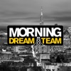 The Morning Dream Team
