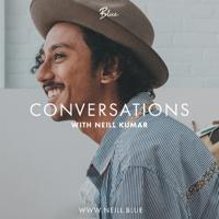 Conversations with Neill Kumar podcast