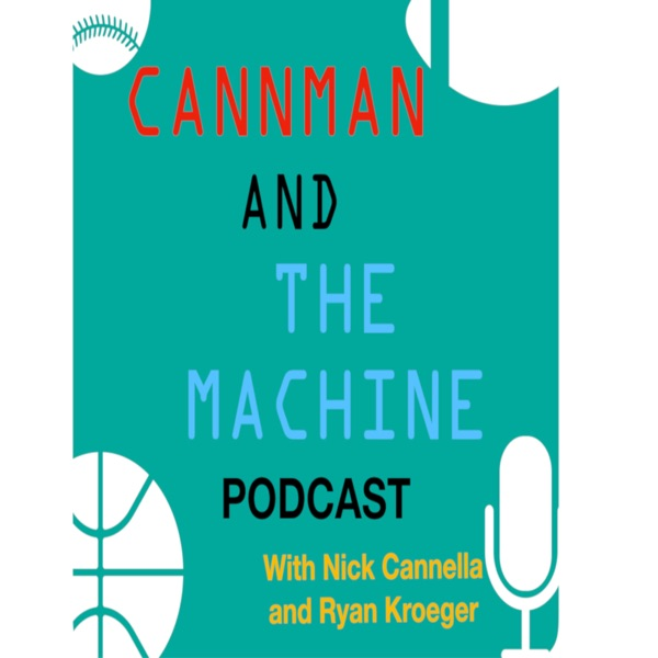 Cannman and The Machine Podcast