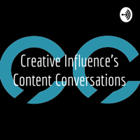 Creative Influence's Content Conversations podcast
