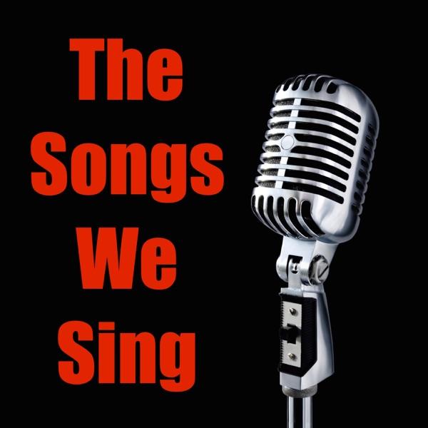 The Songs We Sing