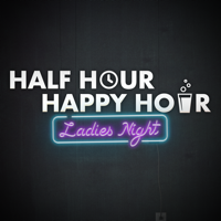 Half Hour Happy Hour: Ladies Night with Alison and Maude (& Tom) podcast