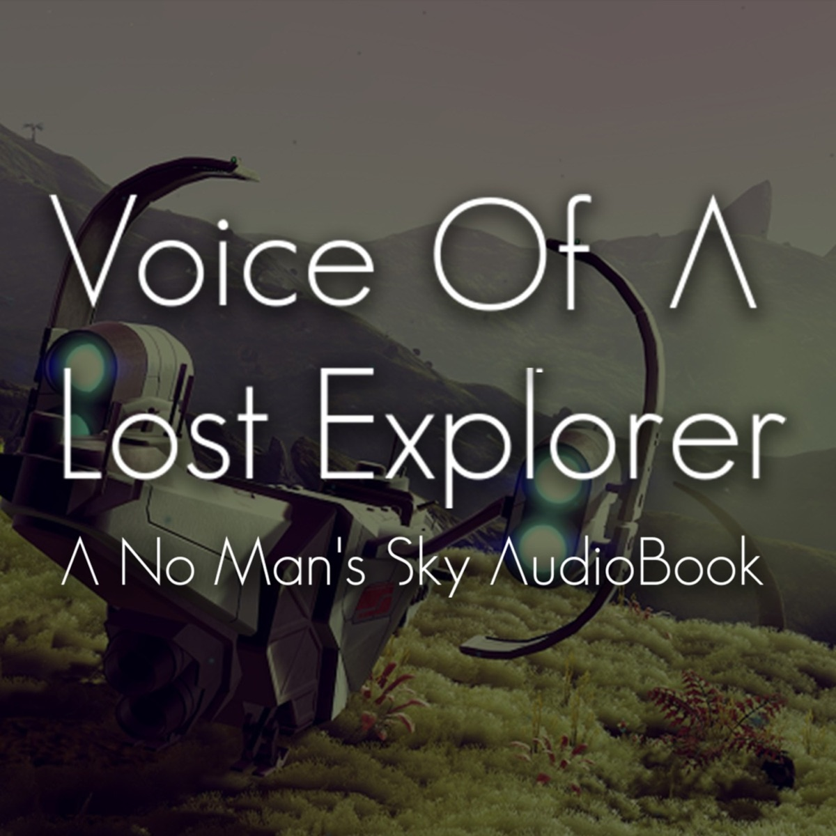 Voice Of A Lost Explorer: A No Man's Sky Audiobook