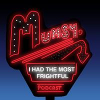 Mumsy, I Had The Most Frightful Podcast podcast