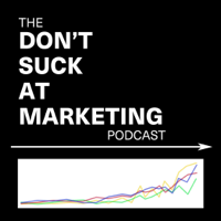 Don't Suck at Marketing podcast