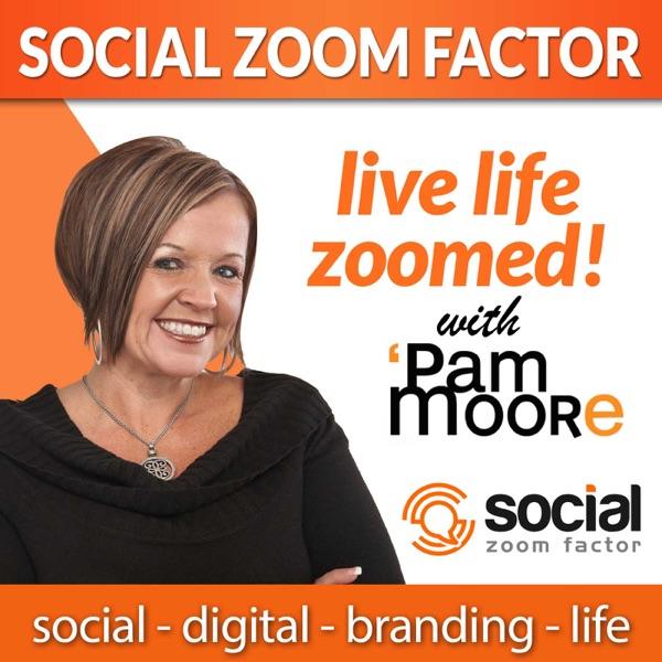 Social Media Zoom Factor with Pam Moore   Social Media Marketing   Branding  Business   Entrepreneur   Small Business   Digital Marketing   Content Marketing   Startup   Social Selling   Influencer