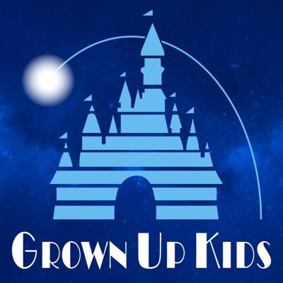 Grown Up Kids: A Disney Podcast