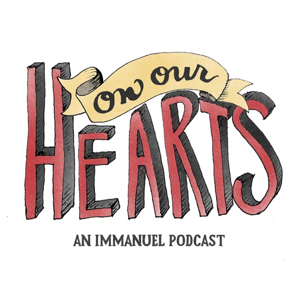 On Our Hearts Podcast | Immanuel Baptist Church