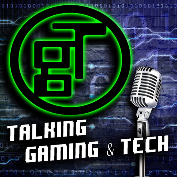 TALKING GAMING & TECH