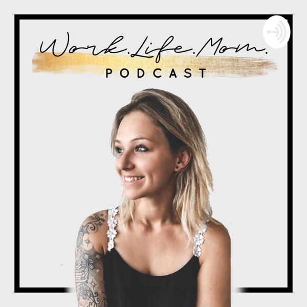 Work.Life.Mom. PODCAST
