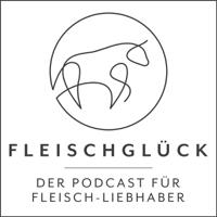 Fleischglück Podcast podcast