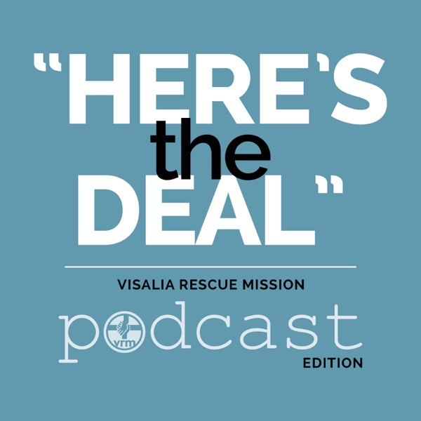 """""""Here's the Deal"""" with Visalia Rescue Mission"""