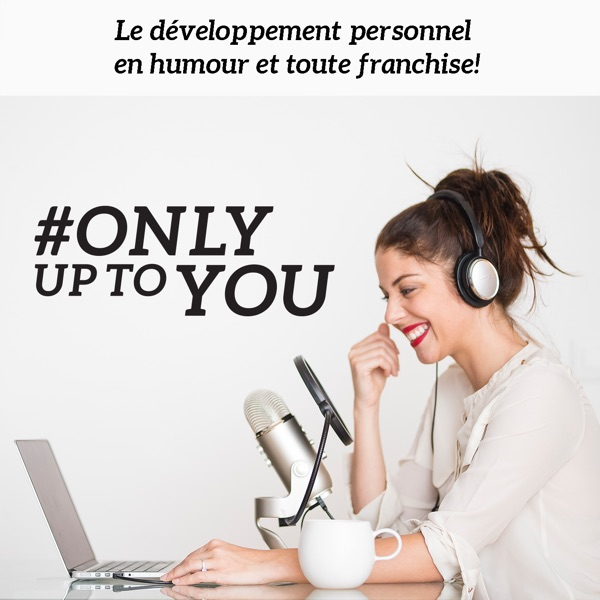 Only up to you - Coaching