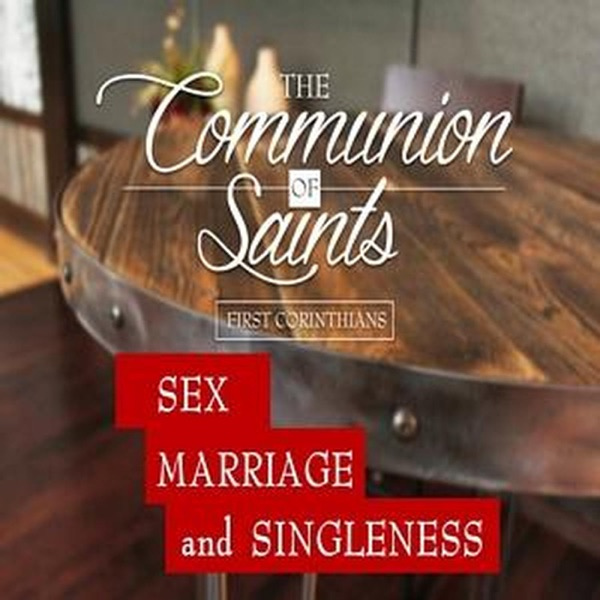 Sex, Marriage and Singleness
