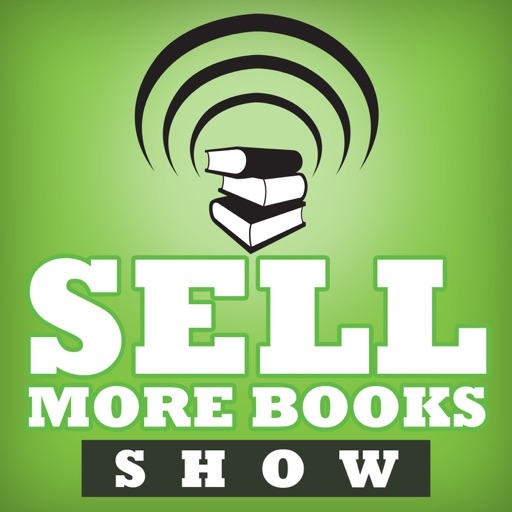 Cover image of The Sell More Books Show: Book Marketing, Digital Publishing and Kindle News, Tools and Advice