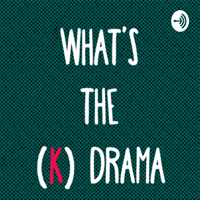 Whats The (K)Drama