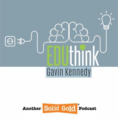 EduThink with Gavin Kennedy:Gavin Kennedy   Solid Gold Studios