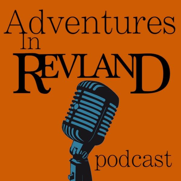 Adventures in Revland Podcast