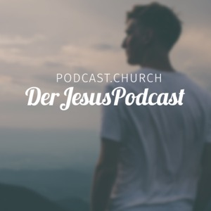 Der Jesus Podcast