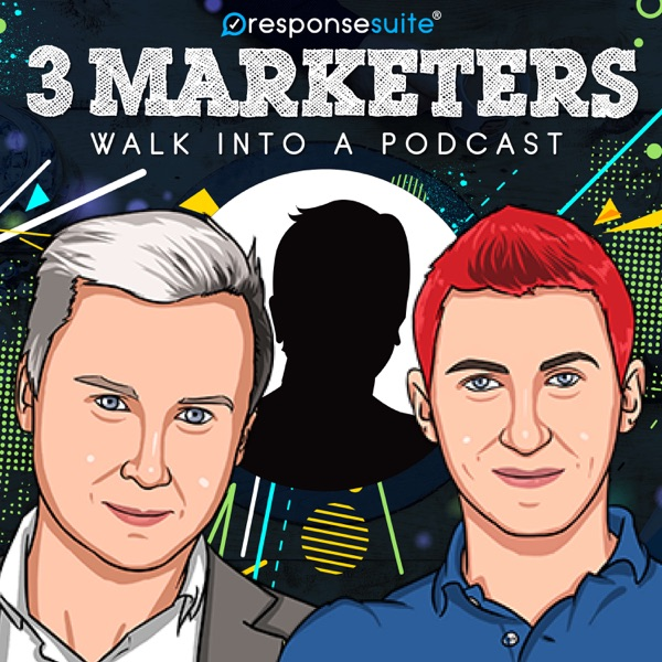 3 Marketers Walk Into A Podcast