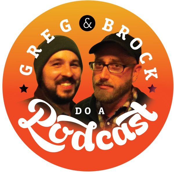 Greg & Brock do a Podcast