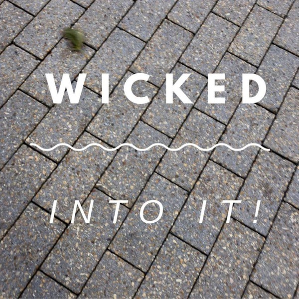Wicked Into It Podcast