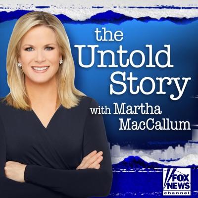 The Untold Story with Martha MacCallum:FOX News Radio