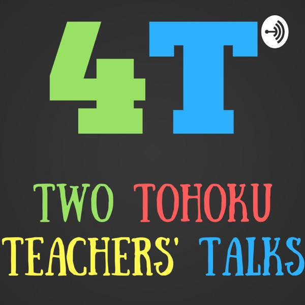 Two Tohoku Teachers' Talks