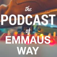 Emmaus Way Podcast podcast