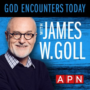 God Encounters Today with James Goll