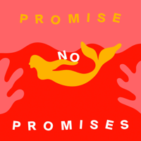 Promise No Promises! podcast