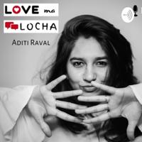 Love ma Locha by Aditi Raval