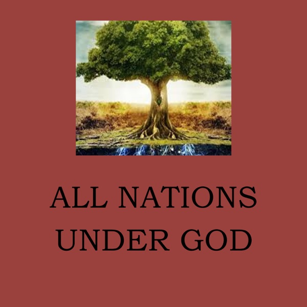 All Nations Under God Podcast