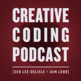 The Creative Coding Podcast  on Apple Podcasts