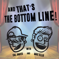 And THAT'S The Bottom Line! Podcast! podcast