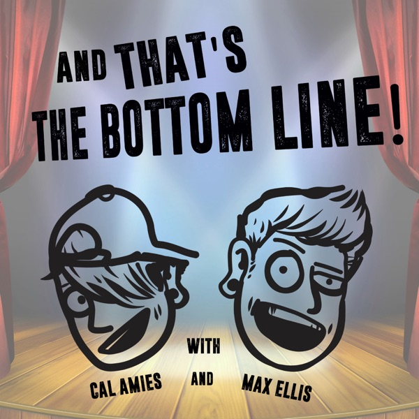 And THAT'S The Bottom Line! Podcast!