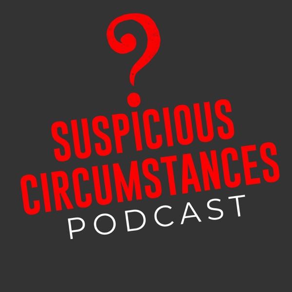Suspicious Circumstances Podcast