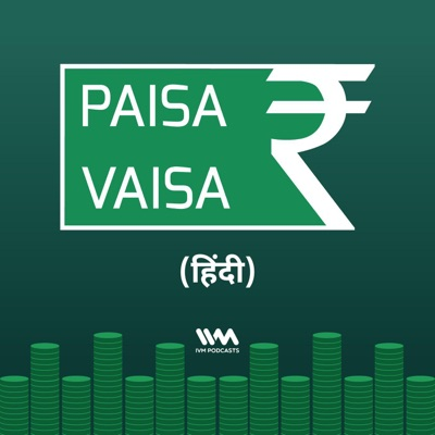 Paisa Vaisa (Hindi):IVM Podcasts